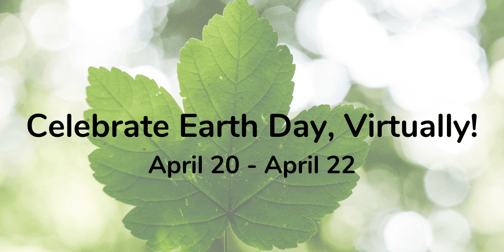 Celebrate Earth Day 2021 Special Events News Flash